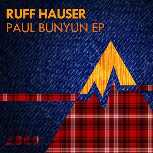 Ruff Hauser - Paul Bunyun EP